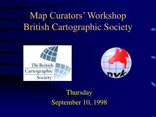 Map Curators' Workshop British Cartographic Society