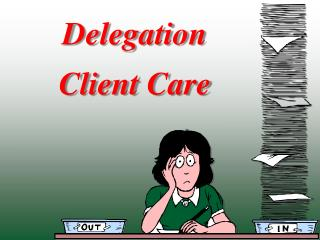 Delegation  Client  Care