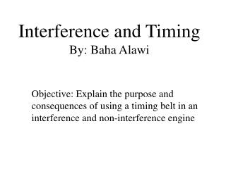 Interference and Timing By: Baha Alawi