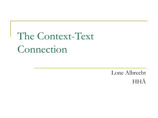 The Context-Text Connection