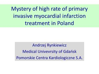 Mystery of high rate of primary invasive myocardial infarction treatment in Poland