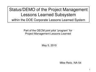 "Part of the OECM joint pilot ""program"" for Project Management Lessons Learned"