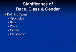 Significance of  Race, Class & Gender