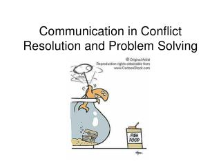 Communication in Conflict Resolution and Problem Solving