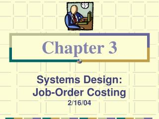 Systems Design:  Job-Order Costing 2/16/04