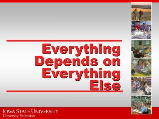 Everything Depends on Everything Else
