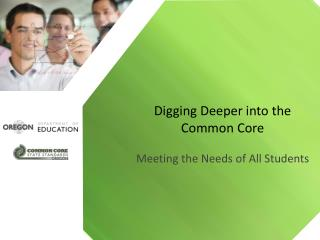 Digging Deeper into the Common Core