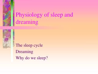 Physiology of sleep and dreaming