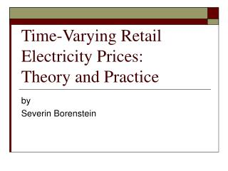 Time-Varying Retail  Electricity Prices: Theory and Practice
