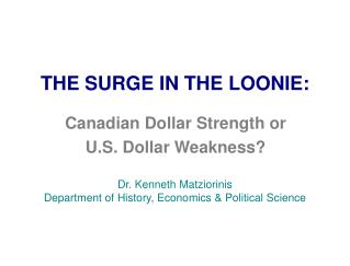 THE SURGE IN THE LOONIE: