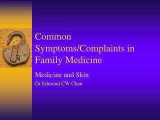 Common Symptoms/Complaints in Family Medicine