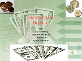 Searching for Dollars