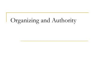 Organizing and Authority