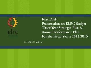 First Draft Presentation on ELRC Budget Three-Year Strategic Plan &