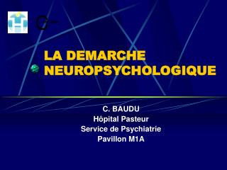 LA DEMARCHE NEUROPSYCHOLOGIQUE
