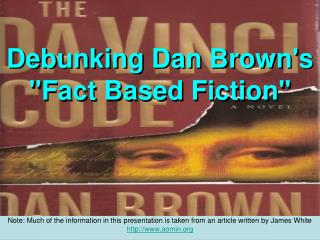 "Debunking Dan Brown's ""Fact Based Fiction"""