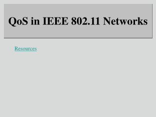 QoS in IEEE 802.11 Networks
