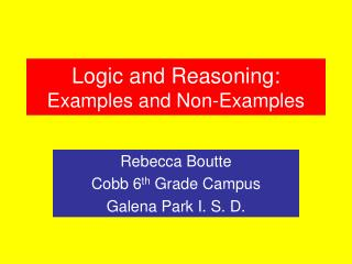 Logic and Reasoning: Examples and Non-Examples