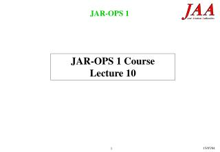 JAR-OPS 1 Course Lecture 10