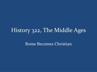 History 322, The Middle Ages