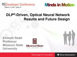 DLP ® -Driven, Optical Neural Network Results and Future Design