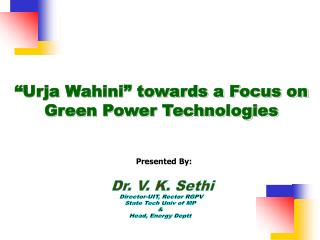 """ Urja Wahini ""  towards a Focus on Green Power  Technologies"