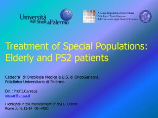 Treatment of Special Populations: Elderly and PS2 patients