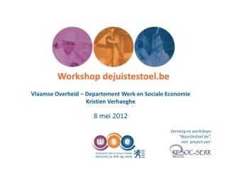 Workshop dejuistestoel.be