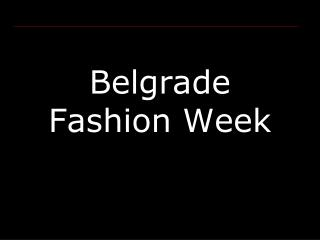 Belgrade  Fashion Week