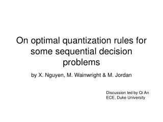On optimal quantization rules for some sequential decision problems