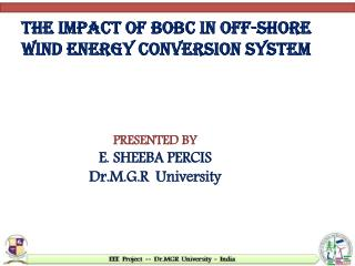THE IMPACT OF BoBC IN OFF-SHORE WIND ENERGY CONVERSION SYSTEM
