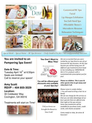 You are invited to an Pampering Spa Event! Date & Time: Tuesday  April 16 th  at 6:50pm