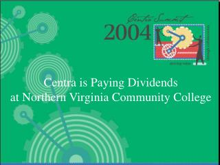 Centra is Paying Dividends  at Northern Virginia Community College