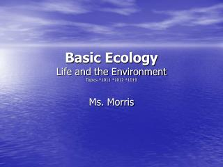 Basic Ecology Life and the Environment Topics *1011 *1012 *1019