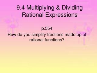 9.4 Multiplying & Dividing Rational Expressions