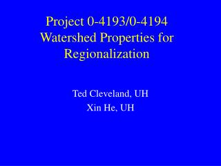 Project 0-4193/0-4194 Watershed Properties for Regionalization