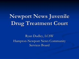 Newport News Juvenile Drug Treatment Court