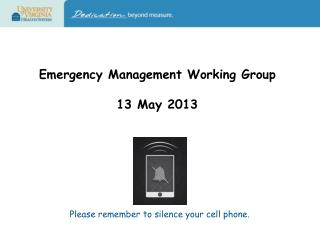 Emergency Management Working Group 13 May 2013