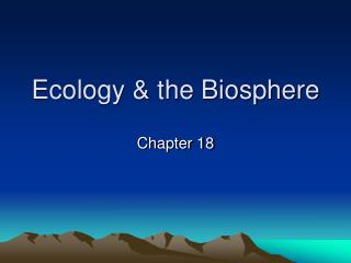 Ecology & the Biosphere