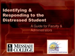 Identifying & Responding to the Distressed Student