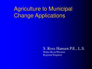 Agriculture to Municipal Change Applications
