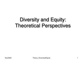 Diversity and Equity: Theoretical Perspectives