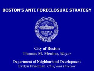 City of Boston Thomas M. Menino,  Mayor