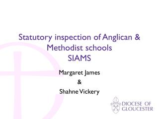 Statutory inspection of Anglican & Methodist schools SIAMS