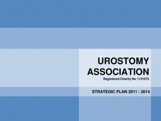 UROSTOMY ASSOCIATION Registered Charity No 1131072