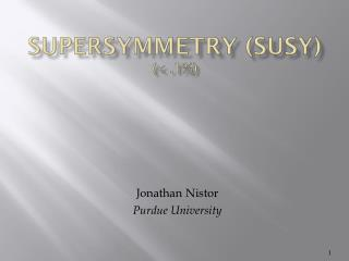 SUPERSYMMETRY (SUSY)  (< .1%)