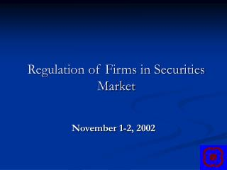 Regulation of Firms in Securities Market