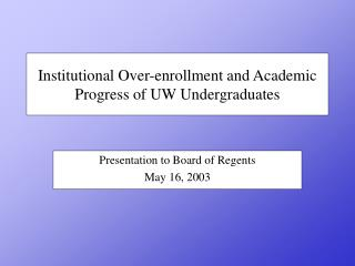 Institutional Over-enrollment and Academic Progress of UW Undergraduates