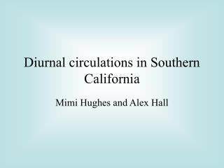 Diurnal circulations in Southern California