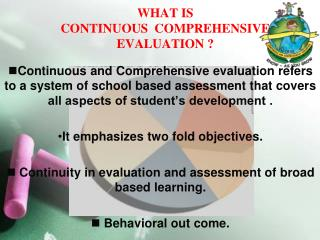 WHAT IS   CONTINUOUS  COMPREHENSIVE EVALUATION ?